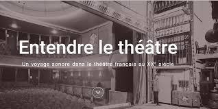 <em>Entendre le théâtre. Un voyage sonore dans le théâtre français du XX<sup>e</sup> siècle</em>