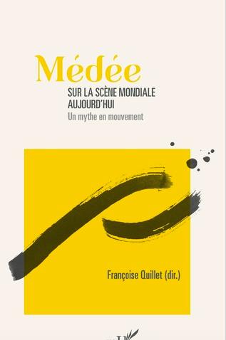 F. Quillet, Médée sur la scène mondiale aujourd'hui – un mythe en mouvement
