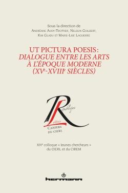 A. Audy-Trottier, N. Guilbert, K. Gladu, M.-L. Laquerre (dir.), Ut pictura poesis : dialogue entre les arts à l'époque moderne (XVe-XVIIIe siècles)
