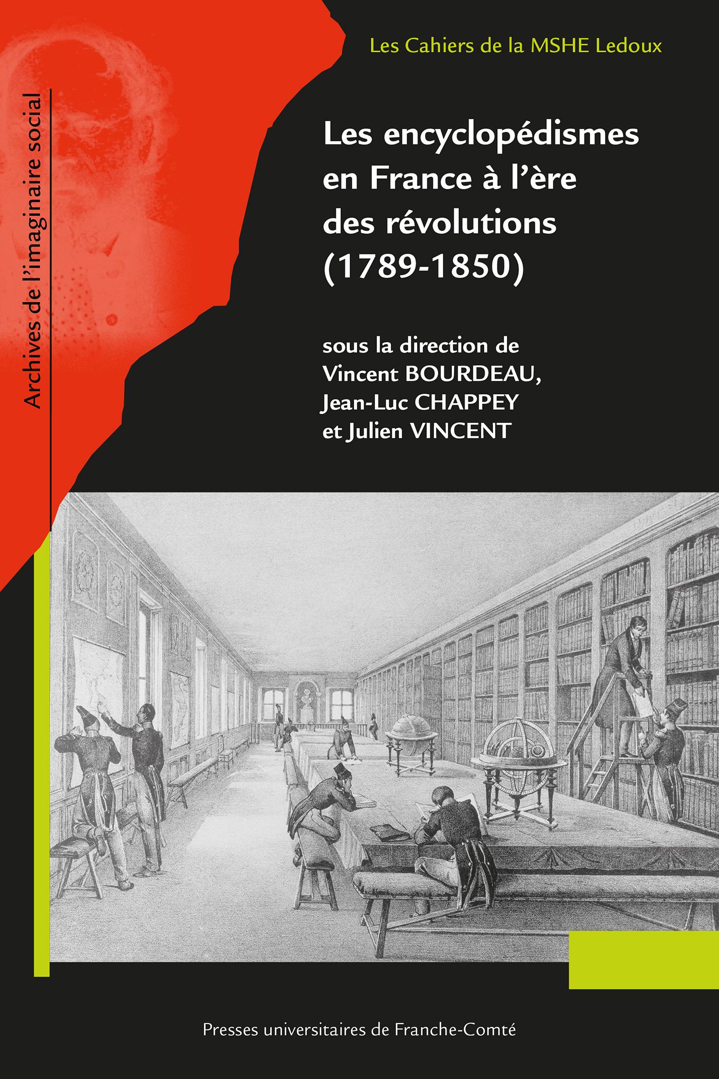 V. Bourdeau, J.-L. Chappey, J. Vincent (dir.), Les encyclopédismes en France à l'ère des révolutions (1789-1850)