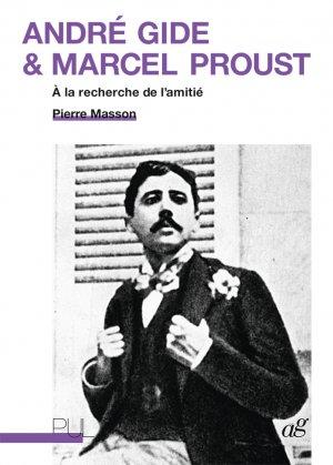 P. Masson, André Gide et Marcel Proust. À la recherche de l'amitié