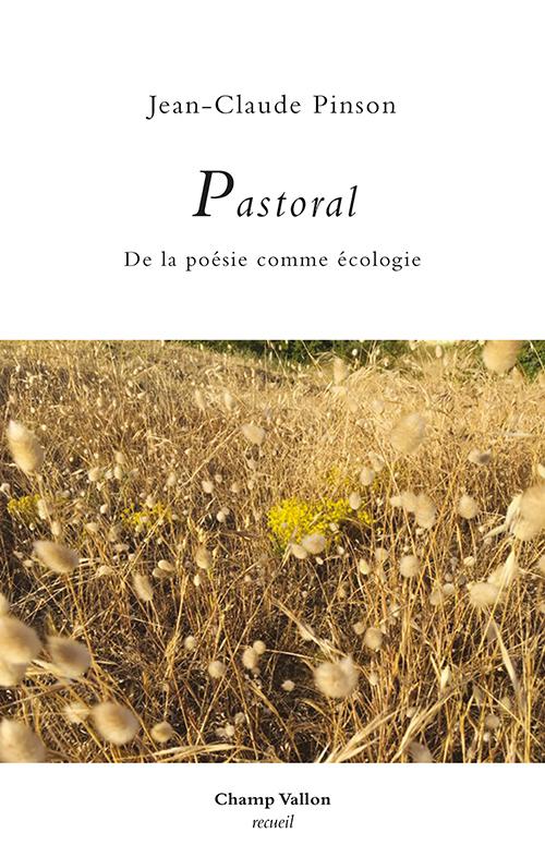 J.-C. Pinson, Pastoral. De la poésie comme écologie