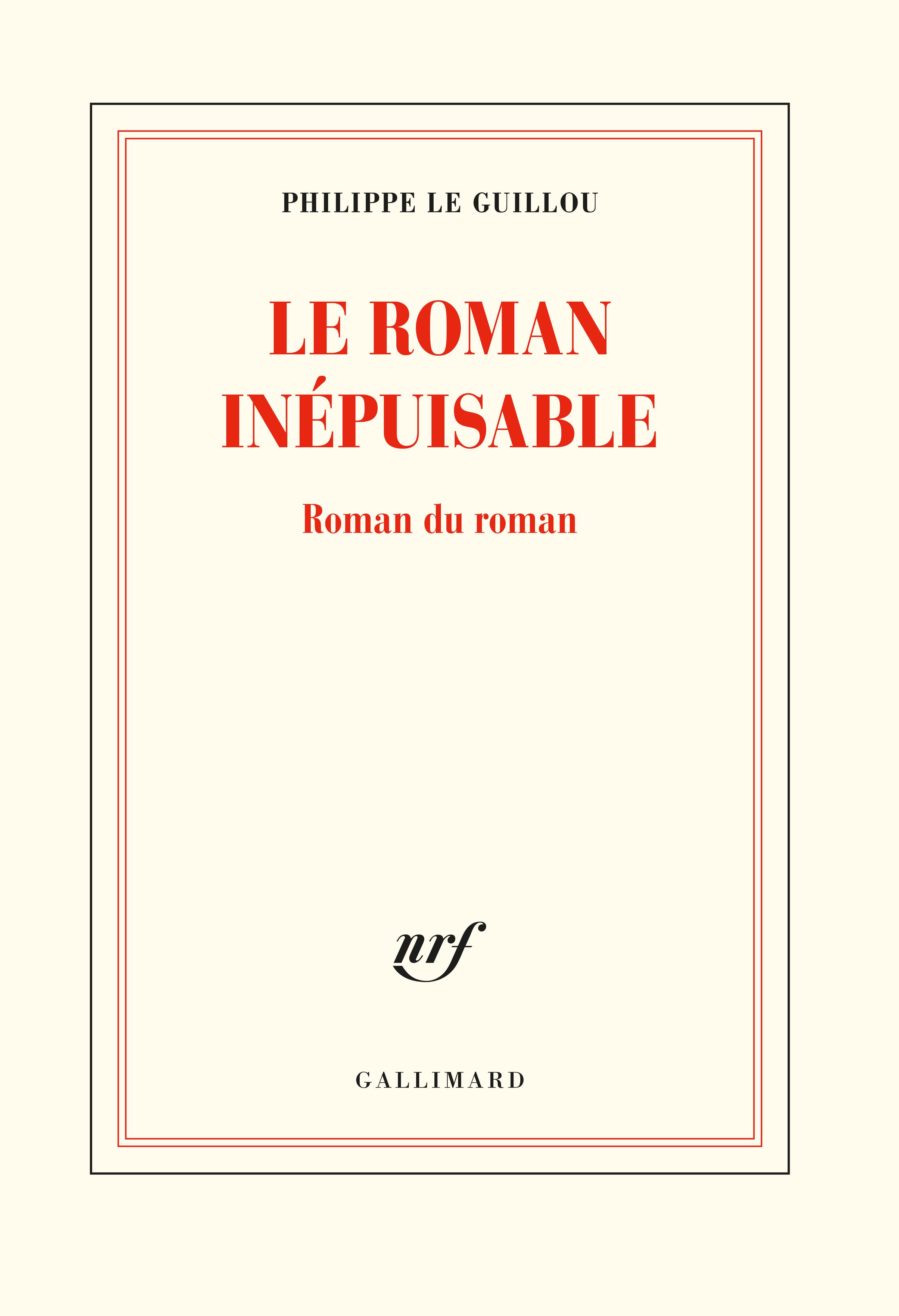 Ph. Le Guillou, Le roman inépuisable. Roman du roman