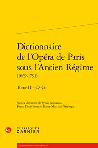 S. Bouisson, P. Denéchau, F. Marchal-Ninosque, Dictionnaire de l'Opéra de Paris sous l'Ancien Régime (1669-1791) Tome I – A-C