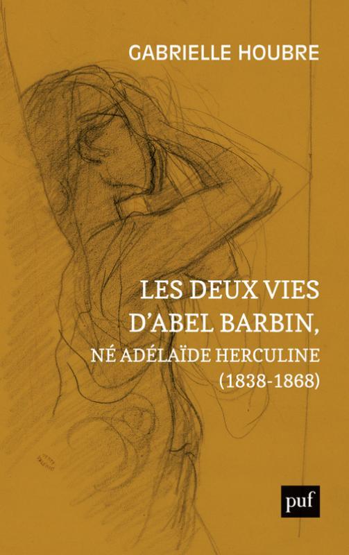 G. Houbre, Les deux vies d'Abel Barbin, né Adélaïde Herculine (1838-1868)