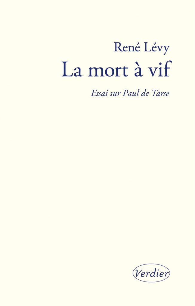 R. Lévy, La Mort à vif. Essai sur Paul de Tarse