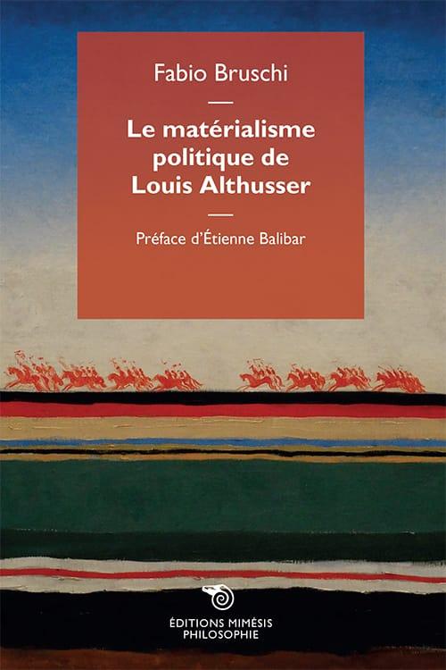 F. Bruschi, Le matérialisme politique de Louis Althusser