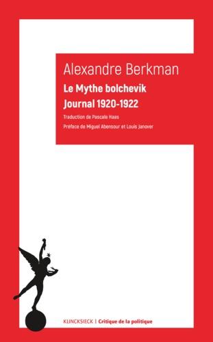 A. Berkman, Le Mythe bolchevik. Journal 1920-1922