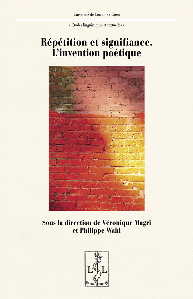 V. Magri, Ph. Wahl (dir.), Répétition et signifiance. L'invention poétique