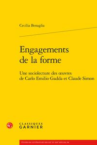 C. Benaglia, Engagements de la forme. Une sociolecture des œuvres de Carlo Emilio Gadda et Claude Simon