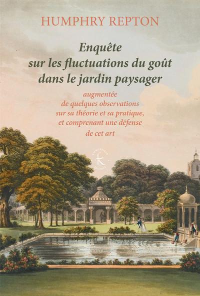 H. Repton, Enquête sur les fluctuations du goût dans le jardin paysager (1806)