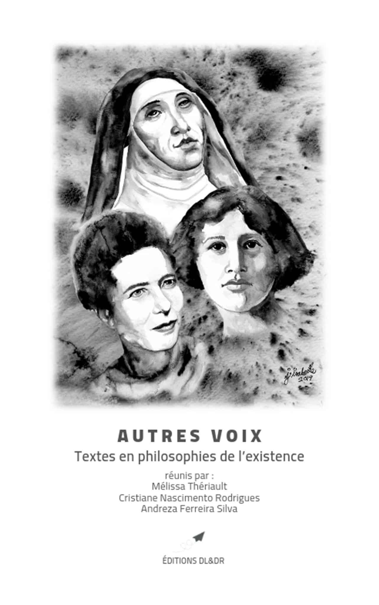 M. Thériault, C. Nascimento Rodrigues, A. Ferreira Silva (éd.), Autres voix. Textes en philosophies de l'existence