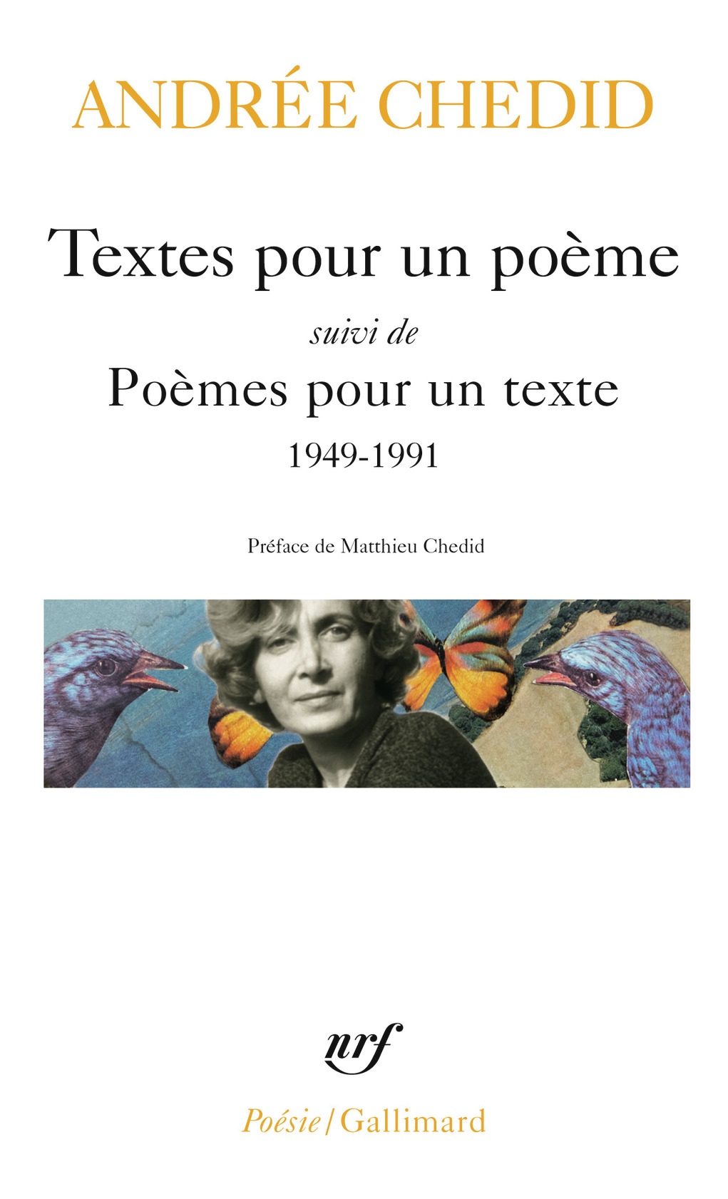 A. Chedid, Textes pour un poème, suivi de Poèmes pour un texte (Poésie/Gallimard)