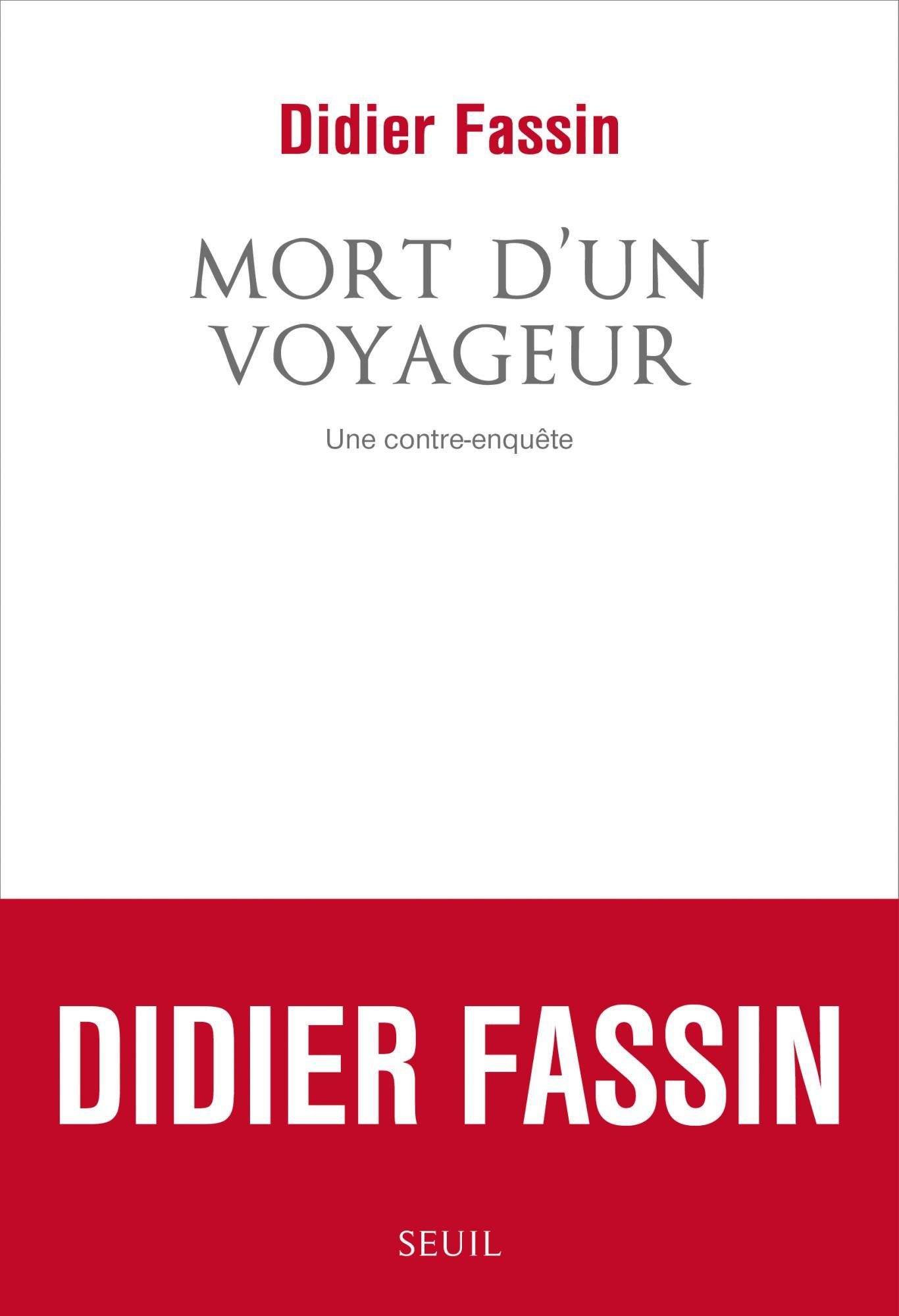 D. Fassin, Mort d'un voyageur. Une contre-enquête