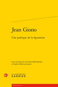 G. Berthomieu, S. Milcent-Lawson (dir.), Jean Giono. Une Poétique de la figuration