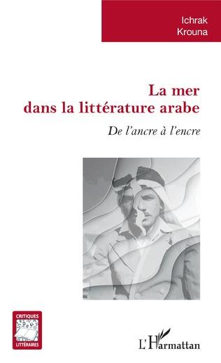 I. Krouna, La Mer dans la littérature arabe - De l'ancre à l'encre