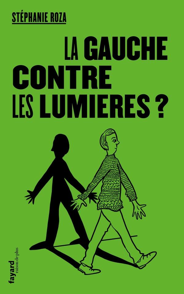 S. Roza, La gauche contre les Lumières ?