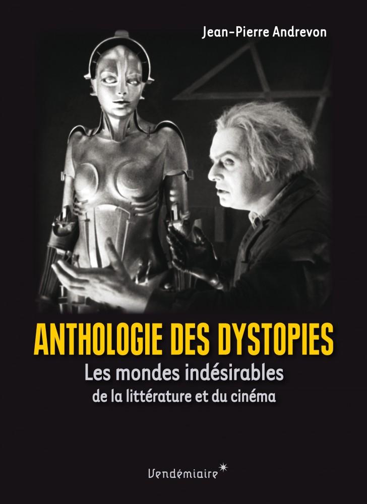 J.-P. Andrevon, Anthologie des dystopies. Les mondes indésirables de la littérature et du cinéma