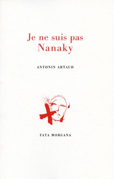 A. Artaud, Je ne suis pas Nanaky