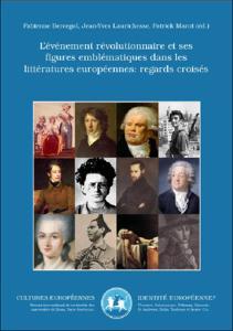 F. Bercegol, J.-Y. Laurichesse, P. Marot (dir.), L'événement révolutionnaire et ses figures emblématiques dans les littératures européennes: regards croisés