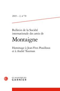 Bulletin de la Société internationale des amis de Montaigne, n° 70, 2019-2 :
