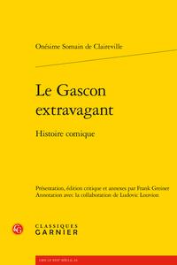 O. Somain de Claireville, Le Gascon extravagant. Histoire comique (éd. F. Greiner, L. Louvion)