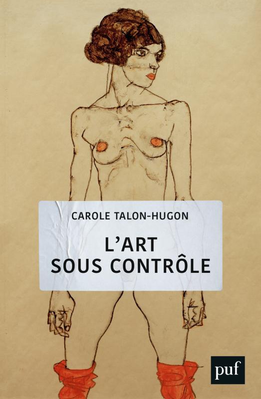 C. Talon-Hugon, L'art sous contrôle. Nouvel agenda sociétal et censures militantes