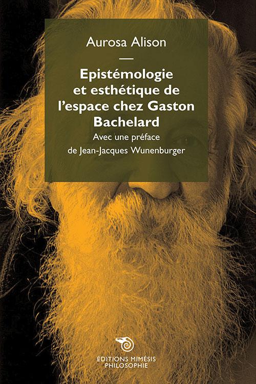 A. Alison, Epistémologie et Esthétique de l'espace Chez Gaston Bachelard