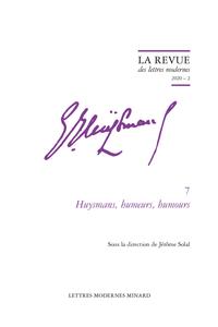La Revue des lettres modernes 2020 – 2, série Joris-Karl Huysmans, n° 7 :