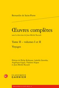 Bernardin de Saint-Pierre, Œuvres complètes, t. II. Voyages, Vols I et II (J.-M. Racault, dir.)