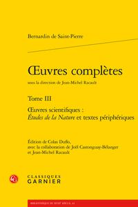 Bernardin de Saint-Pierre, Œuvres complètes. Tome III. Œuvres scientifiques : Études de la Nature et textes périphériques (éd. C. Duflo, J.-M. Racault)