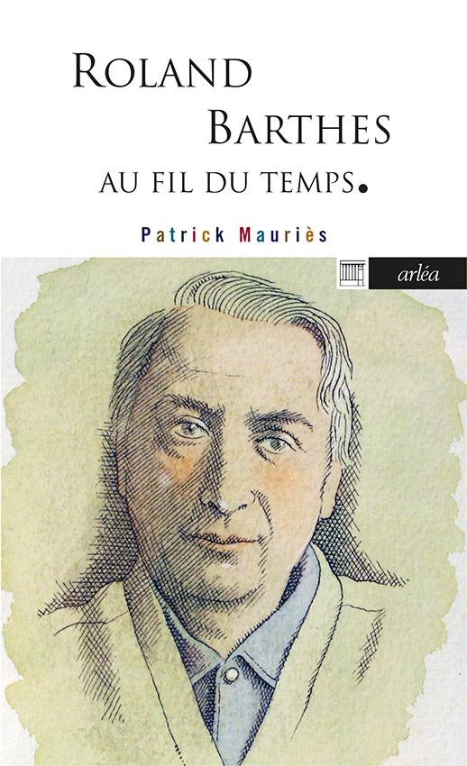 P. Mauriès, Roland Barthes, au fil du temps