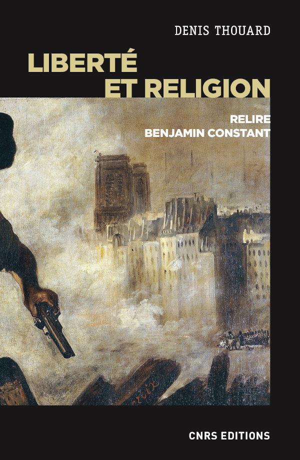 D. Thouard, Liberté et religion. Relire Benjamin Constant