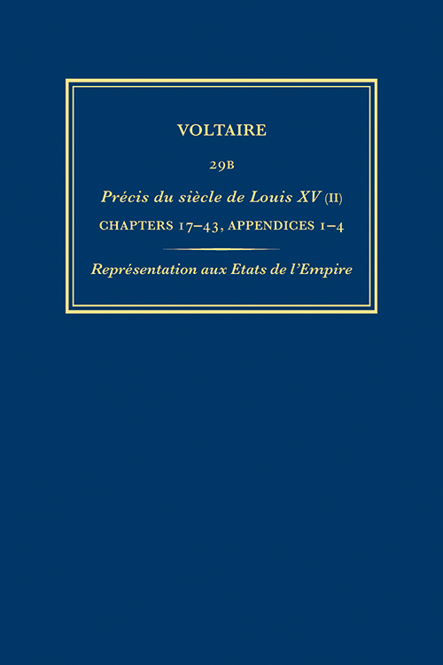 Voltaire, Précis du siècle de Louis XV (II): Chapters 17-43, Appendices 1-4, Représentation des Etats de l'Empire (éd. J. Godden, J. Hanrahan)