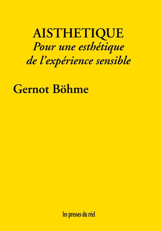 G. Böhme, Aisthétique – Pour une esthétique de l'expérience sensible