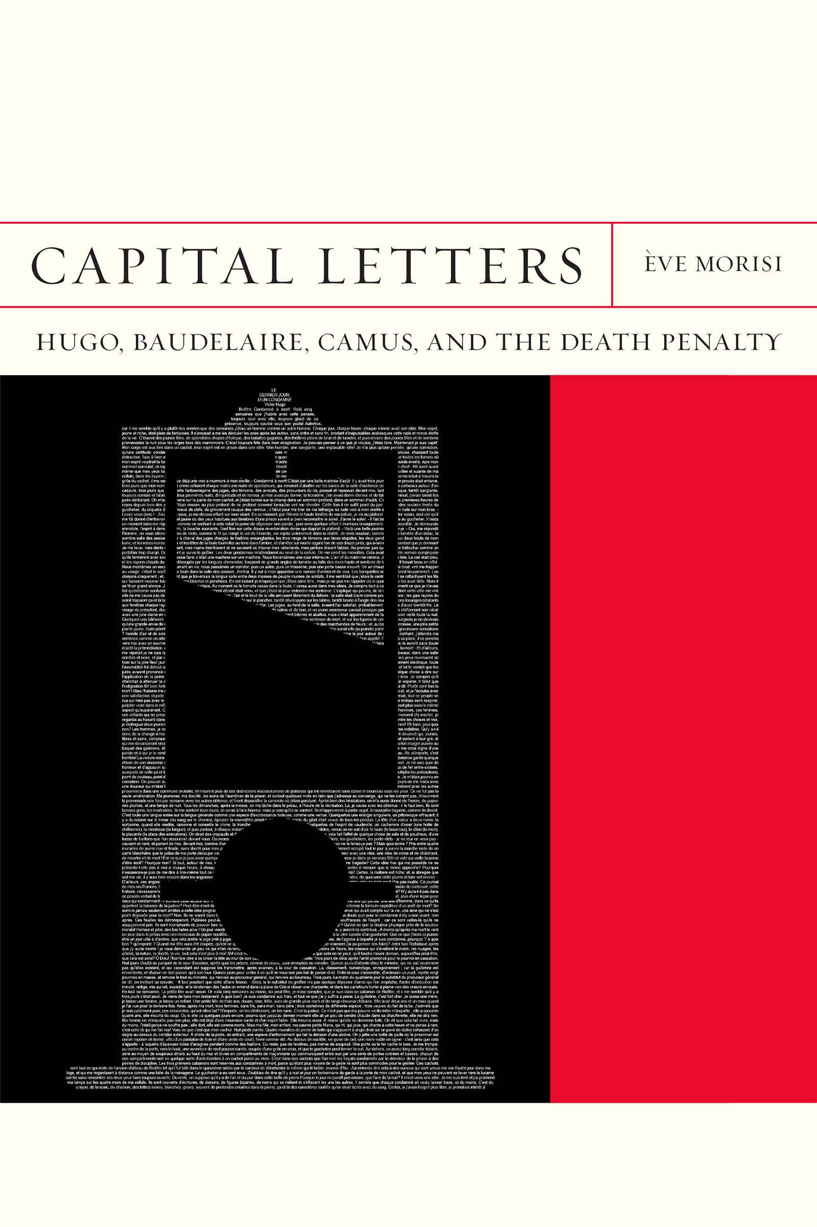 È. Morisi, Capital Letters: Hugo, Baudelaire, Camus and the Death Penalty