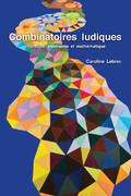 C. Lebrec, Combinatoires ludiques : littérature, contrainte et mathématique