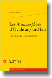 C. Paulian, Les Métamorphoses d'Ovide aujourd'hui. Une mémoire en déplacement