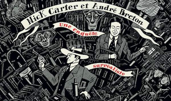 David B., Nick Carter et André Breton, une enquête surréaliste