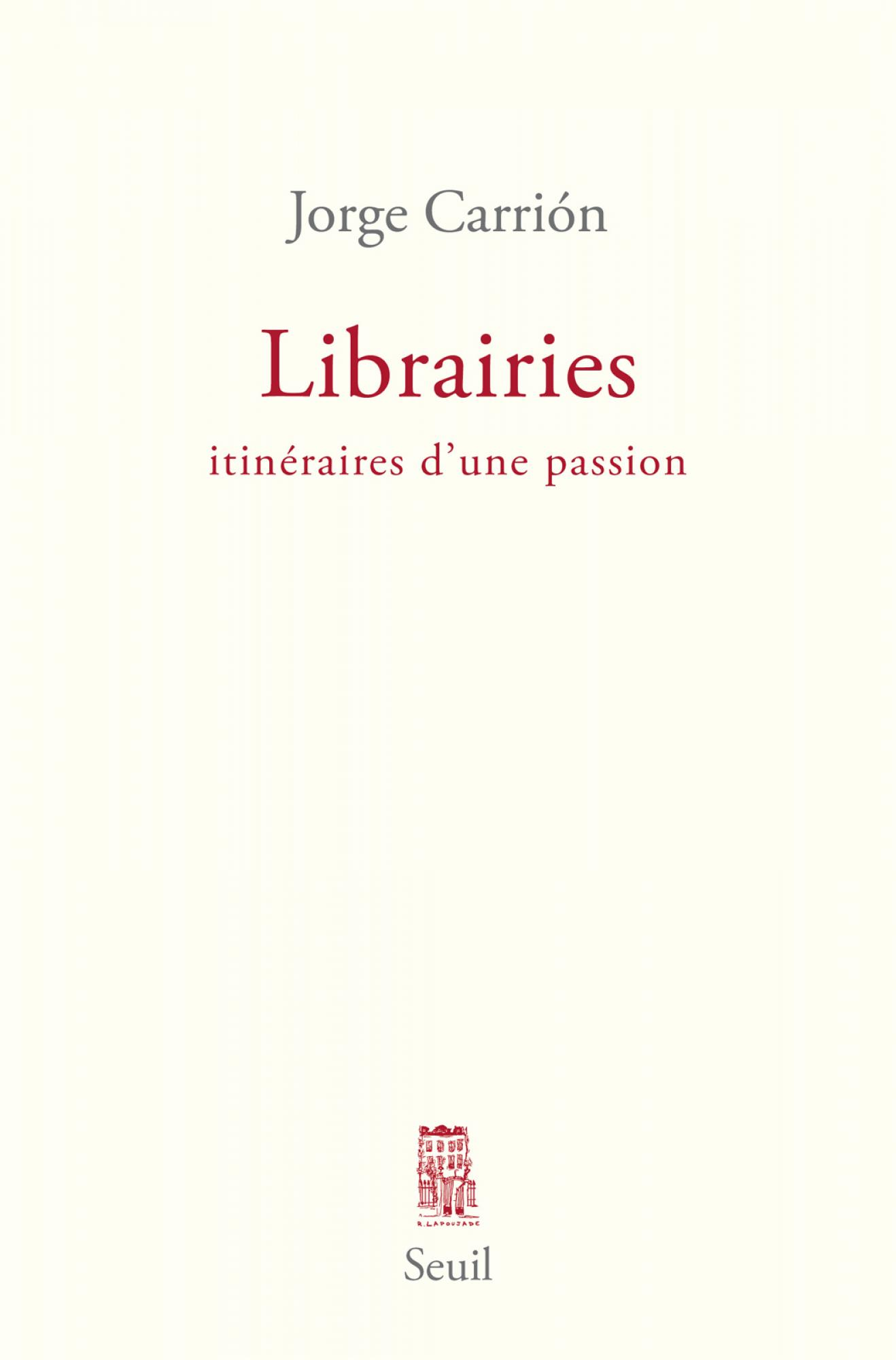 J. Carrión, <em>Librairies. Itinéraires d'une passion</em> (libre accès)