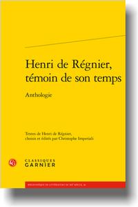 Chr. Imperiali (éd.), H. de Régnier, témoin de son temps. Anthologie