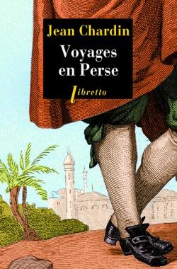 J. Chardin, Voyages en Perse (C. Gaudon éd.)