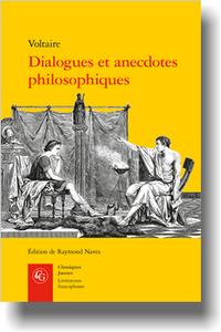 Voltaire, Dialogues et anecdotes philosophiques (R. Naves, éd.)