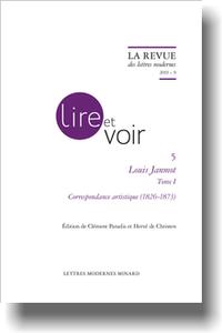La Revue des lettres modernes, Louis Janmot, Tome I. Correspondance artistique (1826-1873), 2019, 9, t. 1