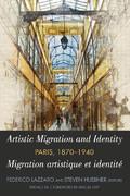 F.  Lazzaro et S. Huebner (dir.), Artistic Migration and Identity in Paris, 1870-1940 / Migration artistique et identité à Paris, 1870-1940