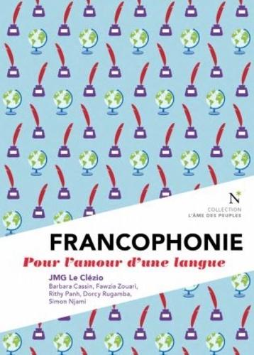 J.-M.-G. Le Clézio et al., Francophonie. Pour l'amour d'une langue