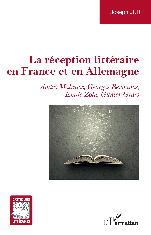 J. Jurt, La réception littéraire en France et en Allemagne. André Malraux, Georges Bernanos, Emile Zola, Günter Grass