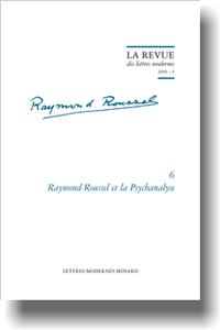 Raymond Roussel et la Psychanalyse, 2019 – 5