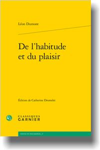 L. Dumont, De l'habitude et du plaisir (C. Dromelet, éd.)