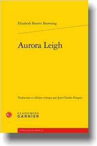 E. Barrett Browning, Aurora Leigh (trad. & éd. J.-Ch. Perquin)